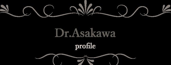 Dr.Asakawa profile